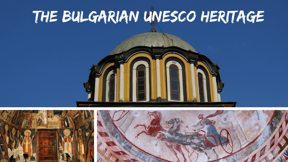 The Bulgarian UNESCO Heritage